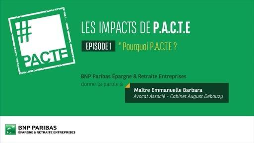 Les impacts de PACTE (Ep.1) - Pourquoi PACTE ?
